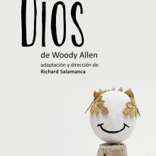 """El grupo Teatrasgo pone en escena al Woody Allen más trascendental y disparatado en esta comedia inclasificable. """"Dios"""" es la esencia del Allen más absurdo. La muerte, el sexo y la incertidumbre aquí pueden provocar carcajadas… o no."""